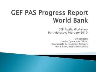 GEF PAS Progress Report World Bank