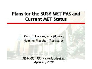 Plans for the SUSY MET PAS and Current MET Status