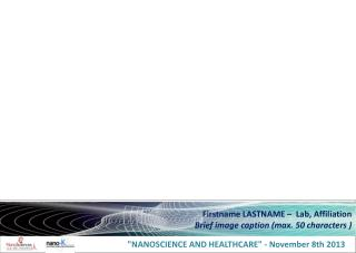 """NANOSCIENCE AND HEALTHCARE"" -  November  8th 2013"