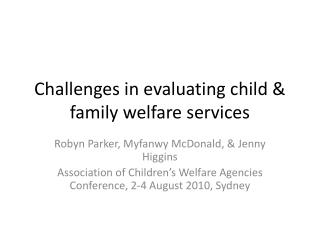 Challenges in evaluating child & family welfare services
