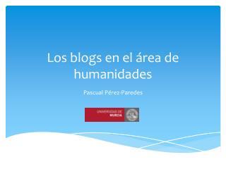 Los blogs en el �rea de humanidades