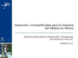 Desarrollo y Competitividad para la Industria del Plástico en México