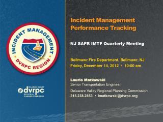 Bellmawr Fire Department, Bellmawr, NJ Friday, December 14, 2012   •   10:00 am