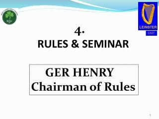 4. 4. RULES & SEMINAR