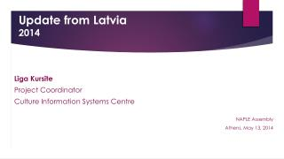 Update from Latvia 2014