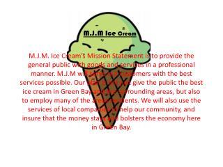 M.J.M Ice  Cream