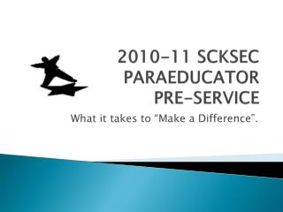 2010-11 SCKSEC  PARAEDUCATOR PRE-SERVICE