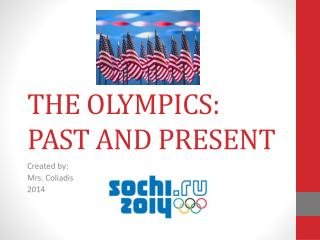 THE OLYMPICS: PAST AND PRESENT