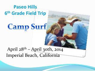 Paseo Hills 6 th  Grade Field Trip