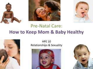Pre-Natal Care:  How to Keep Mom & Baby Healthy