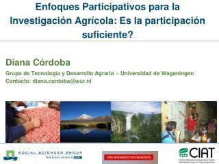 Enfoques Participativos para la Investigación Agrícola: Es la participación suficiente?