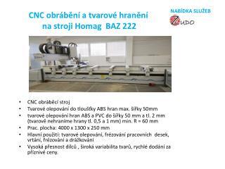 CNC obrábění a tvarové hranění  na stroji  Homag   BAZ 222