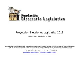 Proyección Elecciones Legislativa 2013 Buenos  Aires, 28 de agosto de  2013