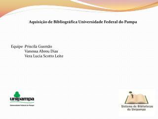 Aquisição de Bibliográfica Universidade Federal do Pampa