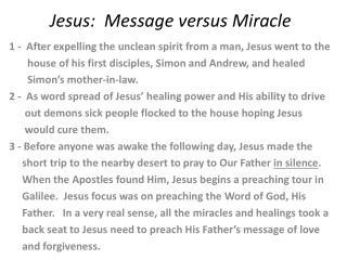 Jesus:  Message versus Miracle