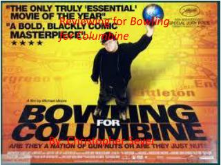 Reviewing for  Bowling for Columbine