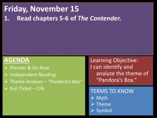 Friday, November 15 Read chapters 5-6 of  The Contender.