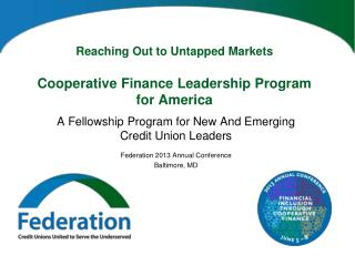 Reaching Out to Untapped Markets Cooperative Finance Leadership Program for America