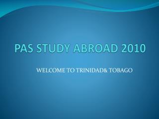 PAS STUDY ABROAD 2010