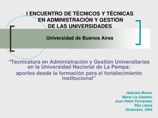 """"""" Tecnicatura en Administración y Gestión Universitarias en la Universidad Nacional de La Pampa:"""
