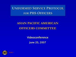 UNIFORMED SERVICE PROTOCOL FOR PHS OFFICERS