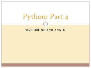 Python: Part 4
