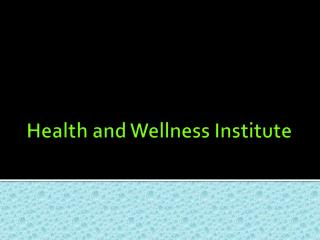 Health and Wellness Institute