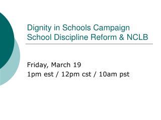 Dignity in Schools Campaign School Discipline Reform  NCLB