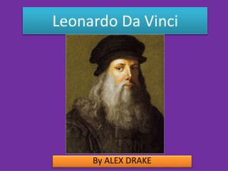 Leonardo  D a Vinci