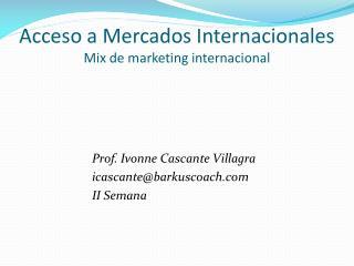 Acceso a Mercados  Internacionales Mix  de marketing internacional