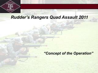 Rudder's Rangers Quad Assault  2011