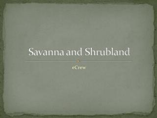 Savanna and  Shrubland