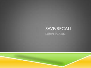 Save/Recall