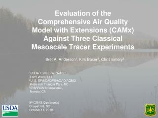 Bret  A. Anderson 1 ,  Kirk Baker 2 , Chris Emery 3 1 USDA FS/NFS/WFWARP  Fort Collins, CO