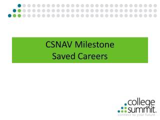 CSNAV Milestone Saved Careers