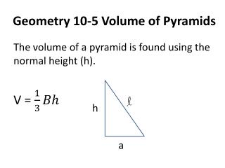 Geometry 10-5 Volume of Pyramids
