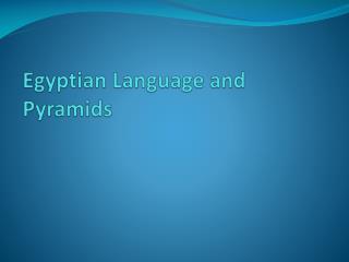 Egyptian Language and Pyramids
