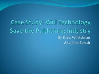 Case Study: Will Technology Save the Publishing Industry