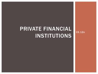 Private Financial Institutions