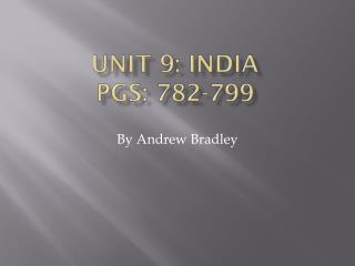 Unit 9: India pgs: 782-799
