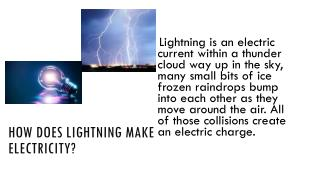 How does lightning make  electricity?