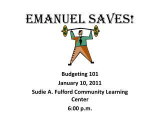 EMANUEL SAVES!