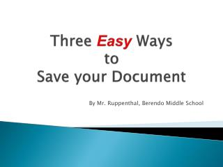 Three  Easy  Ways  to  Save your Document