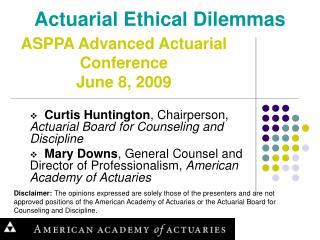Actuarial Ethical Dilemmas
