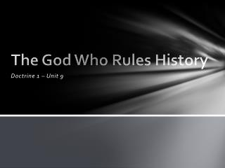The God  W ho Rules History