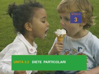 UNIT  3.2   DIETE  PARTICOLARI