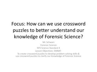 Focus: How can we use crossword puzzles to better understand our knowledge of Forensic Science?