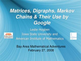 Matrices, Digraphs, Markov Chains  Their Use by Google