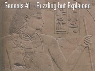 Genesis 41 – Puzzling but Explained