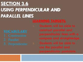 SECTION 3.6 Using perpendicular and  parallel lines